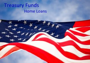 Treasury Funds Home Loans